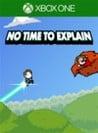 Обложка игры No Time to Explain