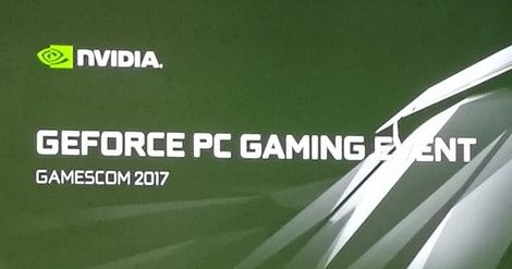 Gamescom 2017 // NVidia GeForce PC Gaming Event